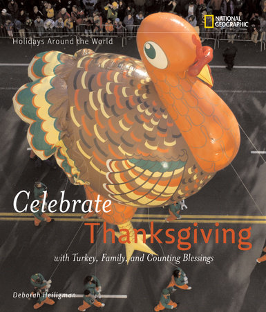 Holidays Around the World: Celebrate Thanksgiving by Deborah Heiligman