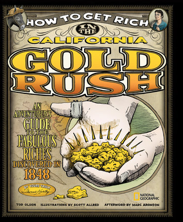 How to Get Rich in the California Gold Rush by Tod Olson