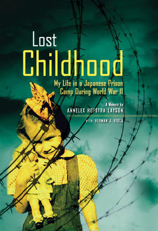 Lost Childhood by Annelex Hofstra Layson and Herman J. Viola