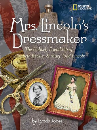 Mrs. Lincoln's Dressmaker by Lynda Jones