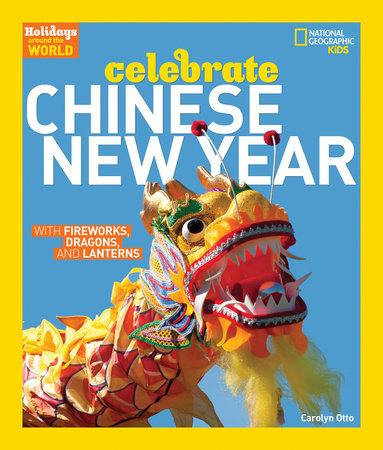 Holidays Around the World: Celebrate Chinese New Year