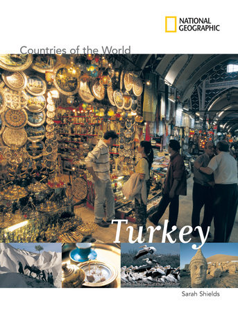 National Geographic Countries of the World: Turkey by Sarah Shields