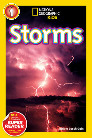 National Geographic Readers: Storms! by Miriam Goin