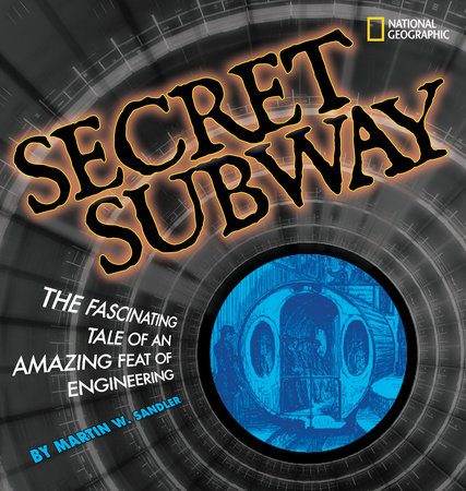 Secret Subway by Martin W. Sandler