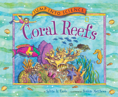 Jump Into Science: Coral Reefs by Sylvia Earle