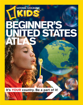 National Geographic Beginner's United States Atlas by National Geographic