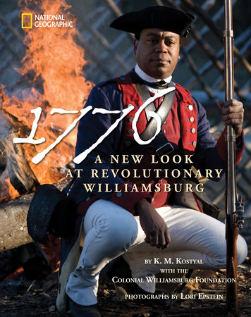 1776: A New Look at Revolutionary Williamsburg by Karen Kostyal and Colonial Williamsburg Foundation