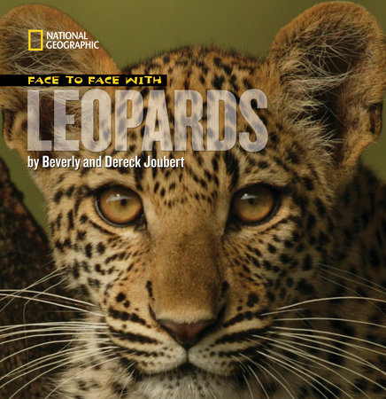 Face to Face with Leopards by Dereck Joubert and Beverly Joubert