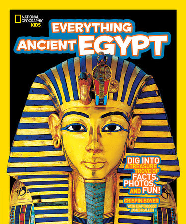 National Geographic Kids Everything Ancient Egypt by Crispin Boyer