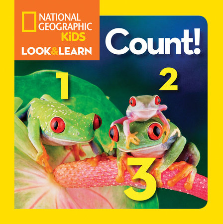 National Geographic Little Kids Look and Learn: Count by National Geographic Kids