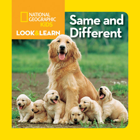 National Geographic Little Kids Look and Learn: Same and Different by National Geographic Kids