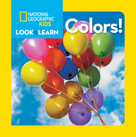 National Geographic Little Kids Look and Learn: Colors by National Geographic Kids