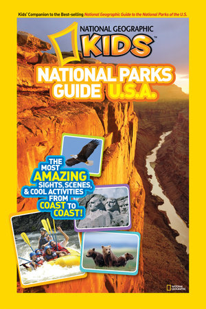 National Geographic Kids National Parks Guide U.S.A. by National Geographic Kids
