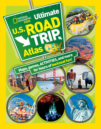 National Geographic Kids Ultimate U.S. Road Trip Atlas by Crispin Boyer