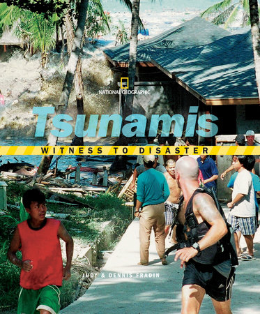 Witness to Disaster: Tsunamis by Judy Fradin