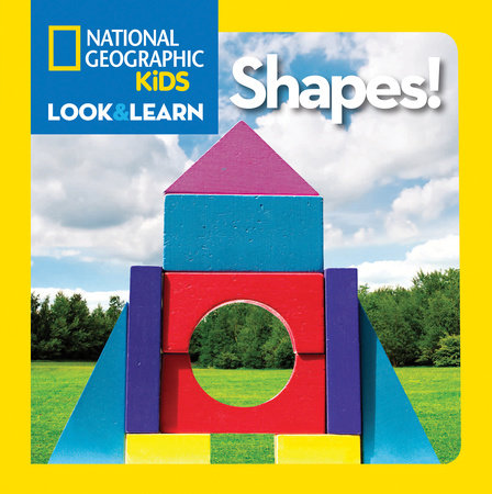 National Geographic Little Kids Look and Learn: Shapes! by National Geographic Kids