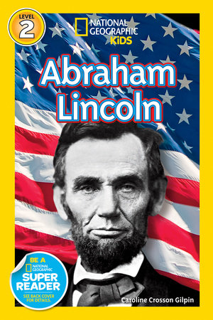 National Geographic Readers: Abraham Lincoln by Caroline Crosson Gilpin