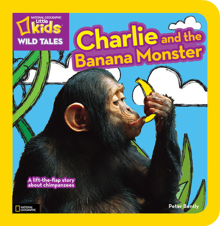 National Geographic Kids Wild Tales: Charlie and the Banana Monster by Peter Bently
