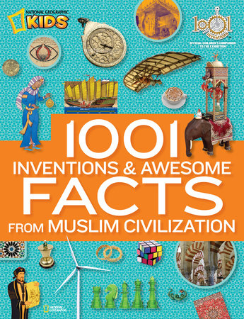 1001 Inventions and Awesome Facts from Muslim Civilization by National Geographic