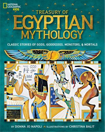 Treasury of Egyptian Mythology by Donna Jo Napoli