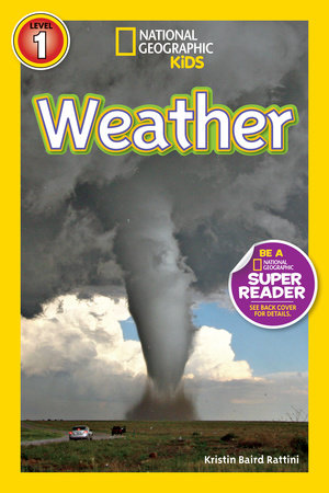 National Geographic Readers: Weather by Kristin Baird Rattini
