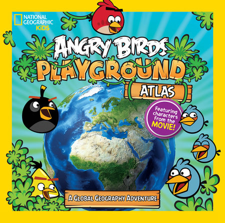 Angry Birds Playground: Atlas by Elizabeth Carney