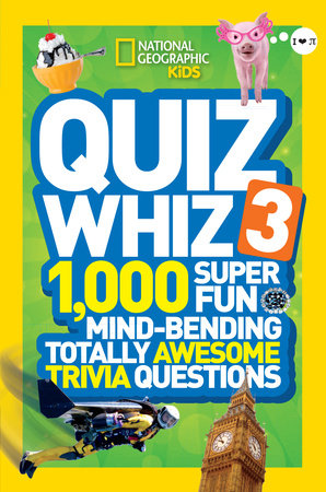 National Geographic Kids Quiz Whiz 3 by National Geographic Kids