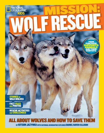 National Geographic Kids Mission: Wolf Rescue by Kitson Jazynka