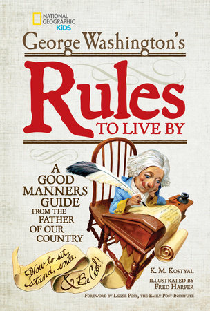 George Washington's Rules to Live By by George Washington