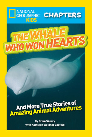 National Geographic Kids Chapters: The Whale Who Won Hearts by Brian Skerry and Kathleen Weidner Zoehfeld