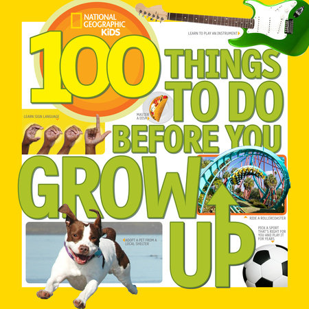 100 Things to Do Before You Grow Up by Lisa M. Gerry