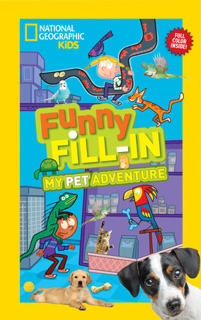 National Geographic Kids Funny Fill-in: My Pet Adventure by Ruth Musgrave