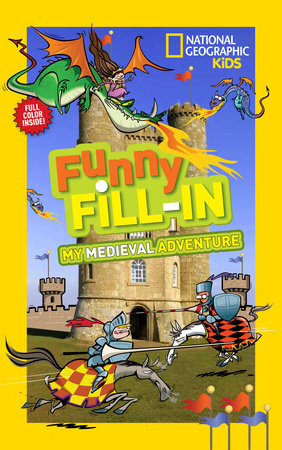 National Geographic Kids Funny Fill-in: My Medieval Adventure by Kay Boatner