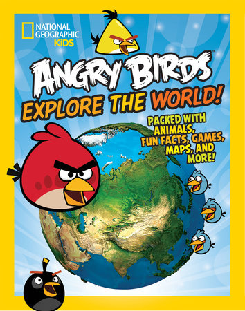 Angry Birds Explore the World by National Geographic Kids