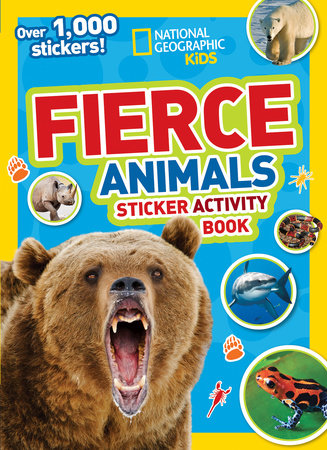 National Geographic Kids Fierce Animals Sticker Activity Book by National Geographic Kids