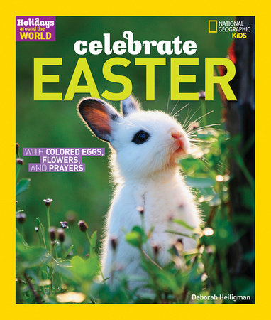 Holidays Around the World: Celebrate Easter by Deborah Heiligman