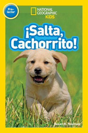National Geographic Readers: Salta, Cachorrito (Jump, Pup!)