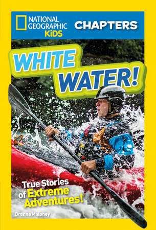National Geographic Kids Chapters: White Water! by Brenna Maloney