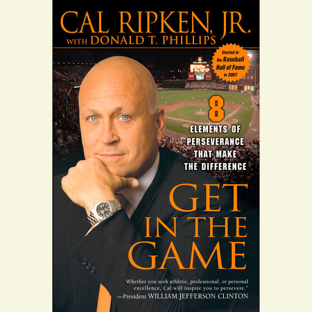 Get in the Game by Cal Ripken, Jr. and Rick Wolff