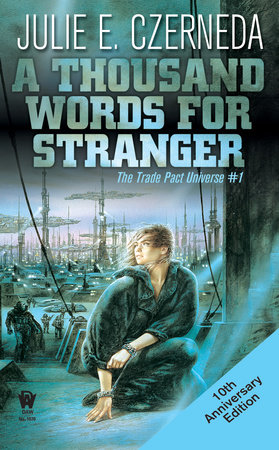 A Thousand Words For Stranger (10th Anniversary Edition) by Julie E. Czerneda