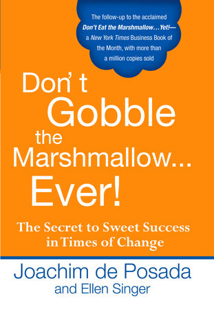 Don't Gobble the Marshmallow Ever! by Joachim de Posada and Ellen Singer