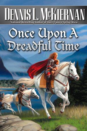 Once Upon A Dreadful Time by Dennis L. McKiernan