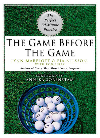 The Game Before the Game by Lynn Marriott, Pia Nilsson and Ron Sirak