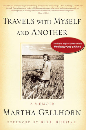 Travels with Myself and Another by Martha Gellhorn