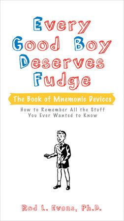 Every Good Boy Deserves Fudge by Rod L. Evans Ph.D.