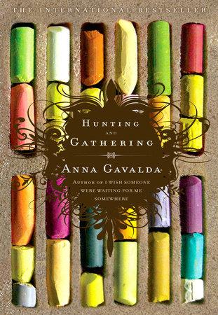 Hunting and Gathering by Anna Gavalda