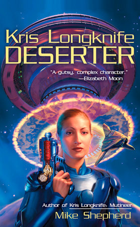 Kris Longknife: Deserter by Mike Shepherd