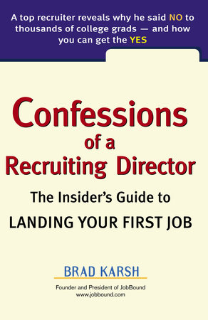 Confessions of a Recruiting Director by Brad Karsh
