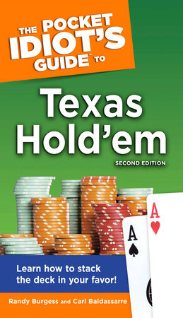 The Pocket Idiot's Guide to Texas Hold'em, 2nd Edition by Carl Baldassarre and Randy Burgess