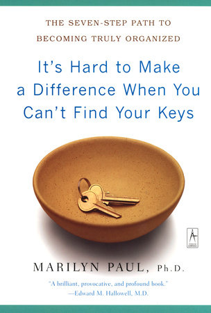 It's Hard to Make a Difference When You Can't Find Your Keys by Marilyn Byfield Paul